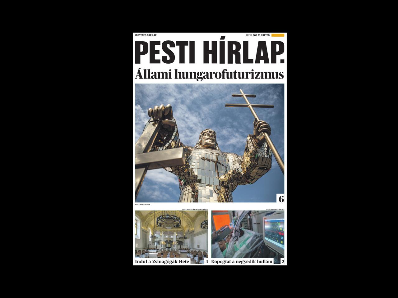 Állami hungarofuturizmus; utolsó rohamra készülnek a tálibok – megjelent a Pesti Hírlap